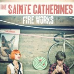 The Sainte Catherines – We Used To Be In Love