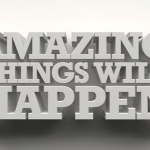 Amazing Things Will Happen