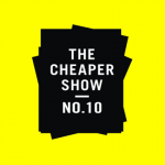 The Cheaper Show No. 10 – Artist Announcement