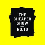 The Cheaper Show No. 10 – Artist Announcement