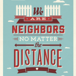 We Are Neighbors No Matter the Distance