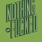 Nothing is Fucked